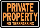 Private Property No Trespassing Sign, Aluminum 9.25