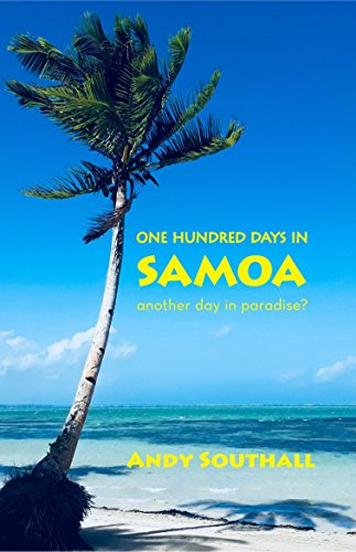 One Hundred Days In Samoa: Another Day In Paradise?