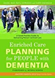 Enriched Care Planning for People with Dementia: A Good Practice Guide to Delivering Person-Centred Care (University of Bradford Dementia Good Practice Guides)
