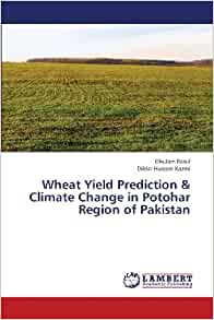 Wheat Yield Prediction & Climate Change in Potohar Region of Pakistan