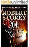 2041 Sanctuary (Dark Descent): Volume 2 of Ancient Origins
