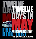 #8: Twelve Days in May: Freedom Ride 1961