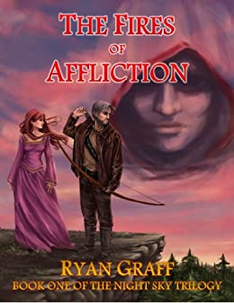 The Fires of Affliction (Night Sky Trilogy Book 1)