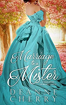 Marriage to a Mister (A Daughters of Regency Novel Book 1) by [Cherry, DeAnne]