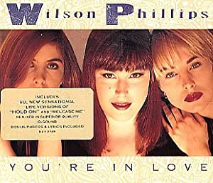 You're in Love / Hold on / Release Me: Wilson Phillips
