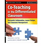 [(Co Teaching in the Differentiated Classroom: Successful Collaboration, Lesson Design, and Classroom Management, Grades 5-12)] [Author: Melinda L. Fattig] published on (January, 2008)