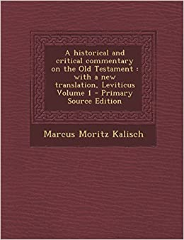 A Historical and Critical Commentary on the Old Testament: With a New Translation, Leviticus Volume 1 - Primary Source Edition