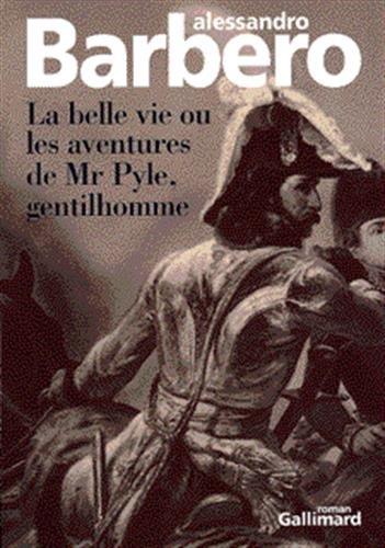 La Belle Vie Ou Les Aventures De Mr Pyle, Gentilhomme