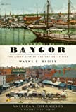 img - for Remembering Bangor: The Queen City Before the Great Fire (American Chronicles) book / textbook / text book