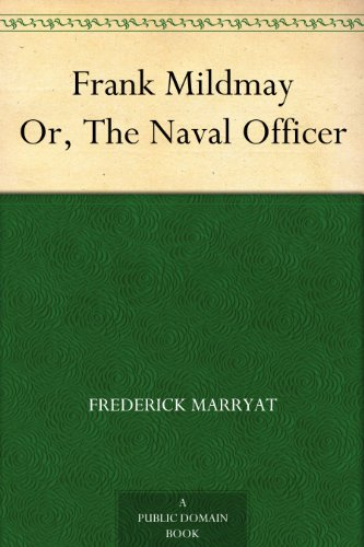 Frank Mildmay Or, The Naval Officer