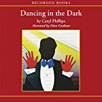 Dancing in the Dark | Caryl Phillips