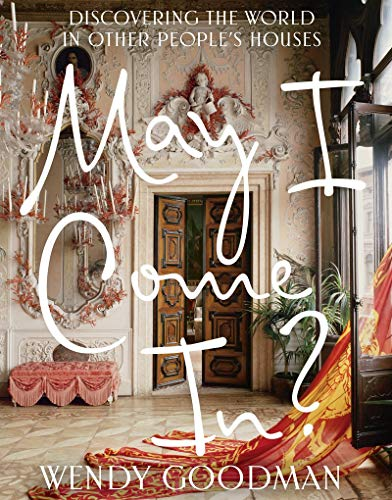 May I Come In?: Discovering the World in Other People's Houses (Best Coffee Houses In The World)