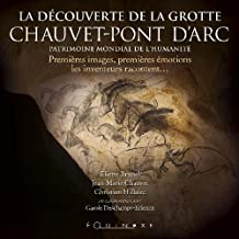THE DISCOVERY OF CHAUVET-PONT D'ARC CAVE