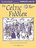 The Celtic Fiddler (Neuausgabe): Complete Edition. Violine (2 Violinen) und Klavier, Gitarre ad lib.. Ausgabe mit CD. (Fiddler Collection)