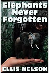 Elephants Never Forgotten Paperback