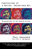 Confessions of a Raving, Unconfined Nut, Paul Krassner, 0671898434