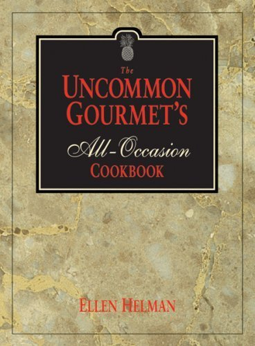 The Uncommon Gourmet's All-Occasion Cookbook by Ellen Helman - Shopping Hilltop Center