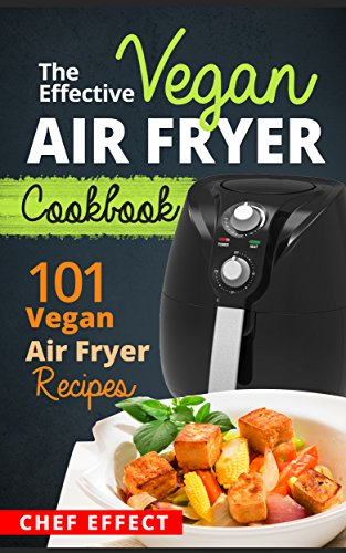 Effective Vegan Air Fryer Cookbook ebook product image