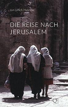 Die Reise nach Jerusalem (German Edition) by [Hasecke, Jan Ulrich]