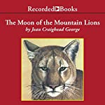 The Moon of the Mountain Lions: The Thirteen Moons Series   Jean Craighead George