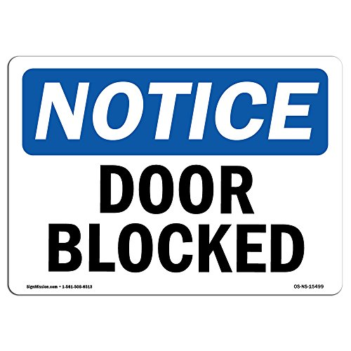 (OSHA Notice Signs - Notice Door Blocked Sign | Extremely Durable Made in The USA Signs or Heavy Duty Vinyl Label Decal | Protect Your Construction Site, Warehouse, Shop Area & Business)