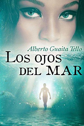 Descargar Libro Los Ojos Del Mar Mr Alberto / A - Guaita / G - Tello/ T