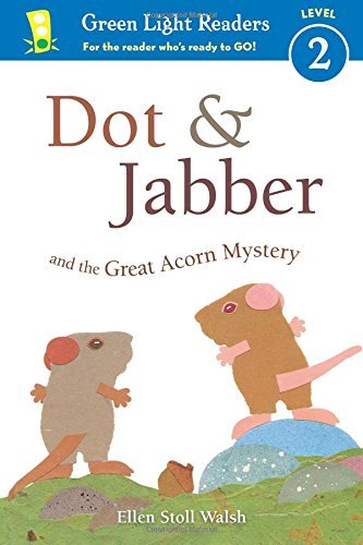 Dot & Jabber and the Great Acorn Mystery (Green Light Readers Level 2)