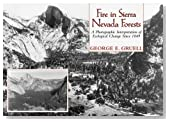 Fire in Sierra Nevada Forests: A Photographic Interpretation of Ecological Change Since 1849