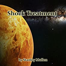 Shock Treatment Audiobook by Stanley Mullen Narrated by Jim Roberts