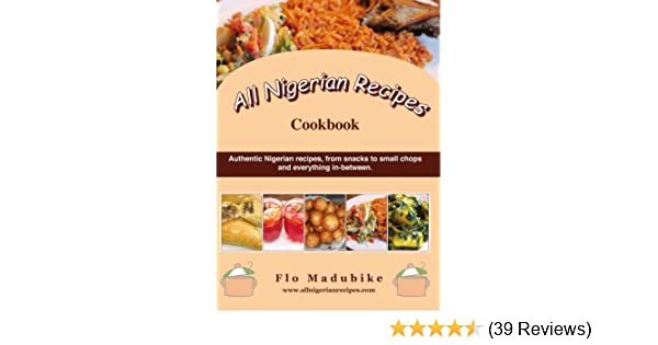 All nigerian recipes cookbook kindle edition by flo madubike all nigerian recipes cookbook kindle edition by flo madubike cookbooks food wine kindle ebooks amazon forumfinder Images