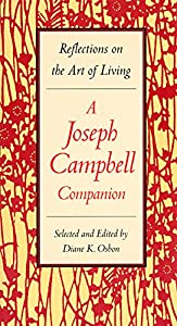 Reflections on the Art of Living: A Joseph Campbell Companion