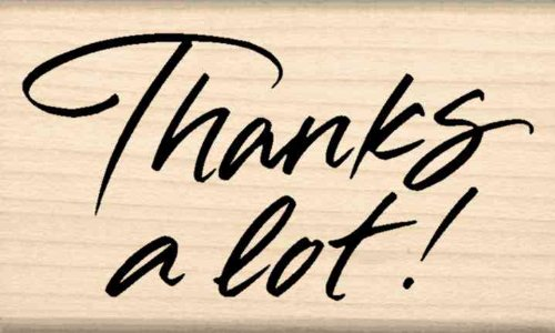 Thanks a lot! Rubber Stamp – 1-1/2 inches x 2-1/2 inches