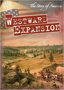 an analysis of a book on the american expansion westward A teaching american  what does the lithograph say about westward expansion do you think it presents westward  what does the letter say about westward expansion.