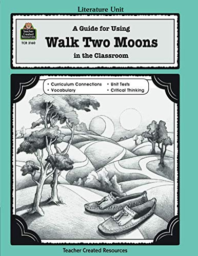 A Guide for Using Walk Two Moons in the Classroom: Literature Unit : A Guide for Using in the Classroom (Literature ()
