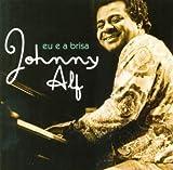 Eu & A Brisa: Serie Grandes Sucessos by Alf, Johnny (2007-12-31)
