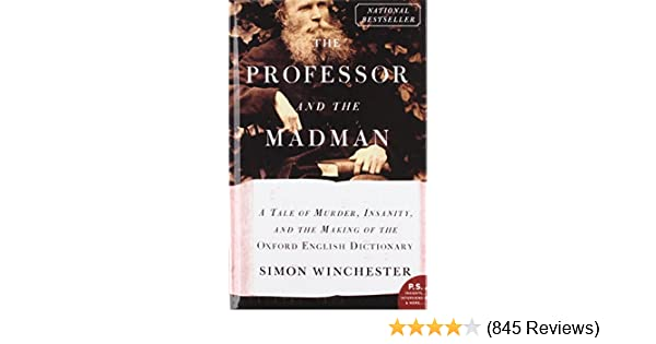 The Professor and the Madman: A Tale of Murder, Insanity