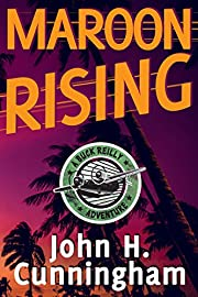 Maroon Rising (Buck Reilly Adventure Series Book 5)