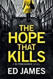 The Hope That Kills (A DI Fenchurch Novel)