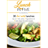 Lunch in Five: 30 Low Carb Lunches. Up to 5 Net Carbs & 5 Ingredients Each! (Keto in Five Book 2)
