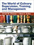 The World of Culinary Supervision, Training, and Management (4th Edition)