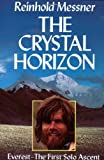 Front cover for the book The crystal horizon: Everest--the first solo ascent by Reinhold Messner