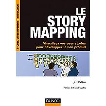 Le story mapping : Visualisez vos user stories pour développer le bon produit (InfoPro) (French Edition)