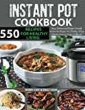550 Instant Pot Recipes Cookbook: Easy, Delicious and Budget Friendly Instant Pot Recipes for Healthy Living (Electric Pressure Cooker Cookbook) ... Recipes Included) (Instant Pot Cookbook)