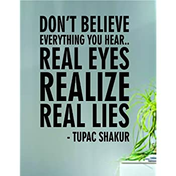 Tupac Shakur Real Eyes Realize Lies Quote Decal Sticker Wall Vinyl Art Music Rap