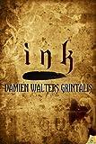 Ink, Damien Walters Grintalis, 161921072X