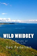 Wild Whidbey: The Nature of Island Life Paperback