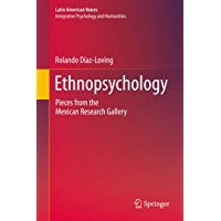 Ethnopsychology: Pieces from the Mexican Research Gallery (Latin American Voices) (English Edition)