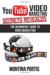 YouTube Video Marketing Secrets Revealed: The Beginners Guide to Online Video Marketing Paperback July 31, 2014 Paperback