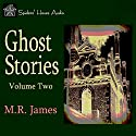 Ghost Stories - Volume Two Audiobook by M. R. James Narrated by Roy Macready