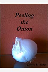 Peeling the Onion Kindle Edition